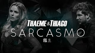 image of Thaeme e Thiago - Sarcasmo | Clipe Oficial