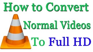 Video How to Convert Normal Video to Full HD - Using VLC MP3, 3GP, MP4, WEBM, AVI, FLV Juli 2018