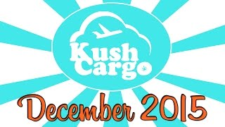 KUSH CARGO UNBOXING!! (December 2015) by Strain Central