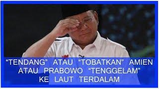 Video 'T3nd4ng' Atau 'Tobatkan' Amien Atau Prabowo 'Tenggelam' Ke Laut Terdalam MP3, 3GP, MP4, WEBM, AVI, FLV Oktober 2018