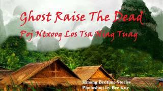 Ghost Raise The Dead Poj Ntxoog Los Tsa Niag Tuag