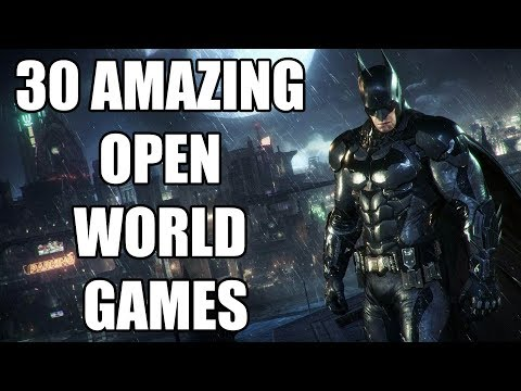 30 Amazing Open World Games of This Generation You Need To Check Out