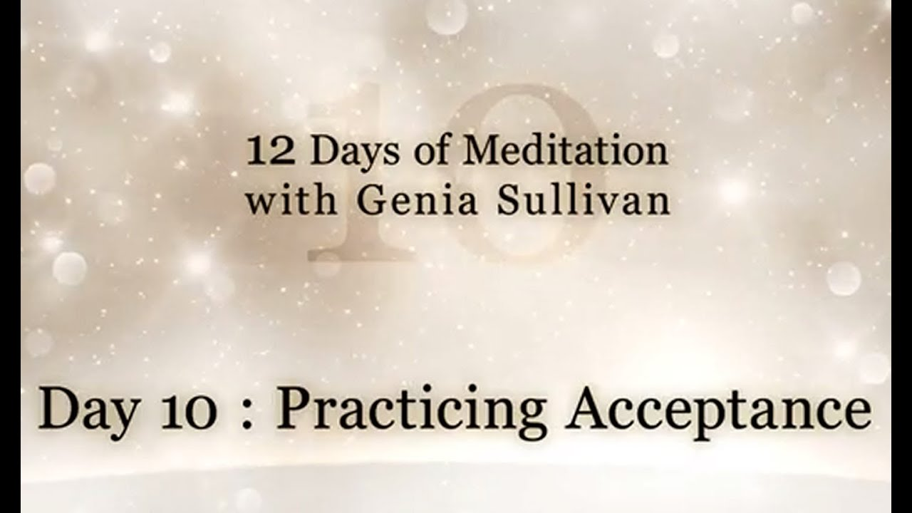 12 Days of Meditation-Day 10: Practicing Acceptance