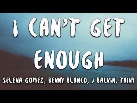 Selena Gomez, benny blanco, J Balvin, Tainy - I Can't Get Enough (Lyrics) - Thời lượng: 2 phút, 39 giây.