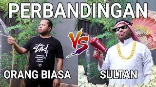Video PERBANDINGAN ORANG BIASA VS SULTAN | PART 3 MP3, 3GP, MP4, WEBM, AVI, FLV Januari 2019