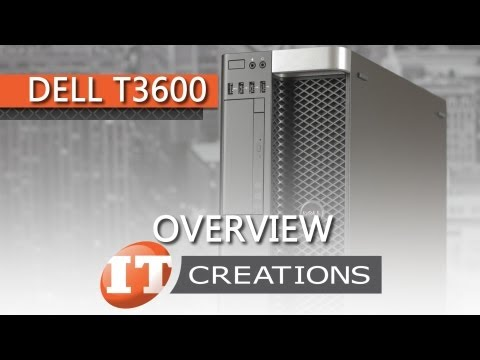 Dell Precision T3600 Workstation Overview ( IT Creations, Inc )