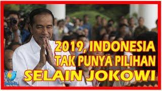 Video 2019, Indonesia Tidak Mempunyai Pilihan Lain Selain Jokowi MP3, 3GP, MP4, WEBM, AVI, FLV April 2019