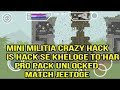 Mini Militia Crazy machate hack | By Kuldip | Must Watch