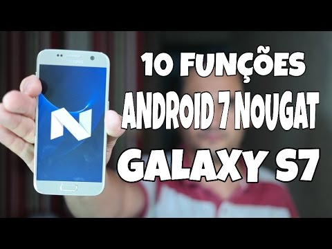 10 novidades do Android 7.0 Nougat no Galaxy S7