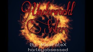 Underworld Sisters a Wattpad trailer for me and @harleyobsessed