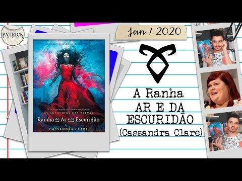 Rainha do Ar e da Escuridão (Os Artifícios das Trevas #3) - Cassandra Clare | Patrick Rocha