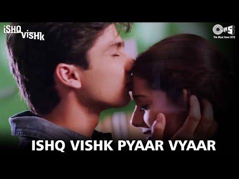 Title Song: Ishq Vishq   Shahid Kapoor, Amrita Rao & Shehnaz   Kumar Sanu & Alka Yagnik   Love Song