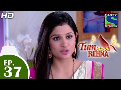 Video Tum Aise Hi Rehna - तुम ऐसे ही रहना - Episode 37 - 30th December 2014 download in MP3, 3GP, MP4, WEBM, AVI, FLV January 2017