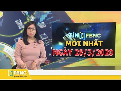 Tin tức Việt Nam ngày 28 tháng 3, 2020 | Tin tức tổng hợp FBNC TV
