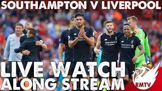Southampton  V  Liverpool | LIVE Watch Along Stream