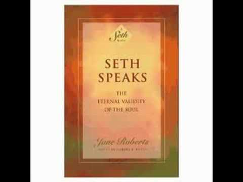 Seth - Seth Speaks by Jane Roberts was one of the most precise and accurate channeled information to first usher in the new age.