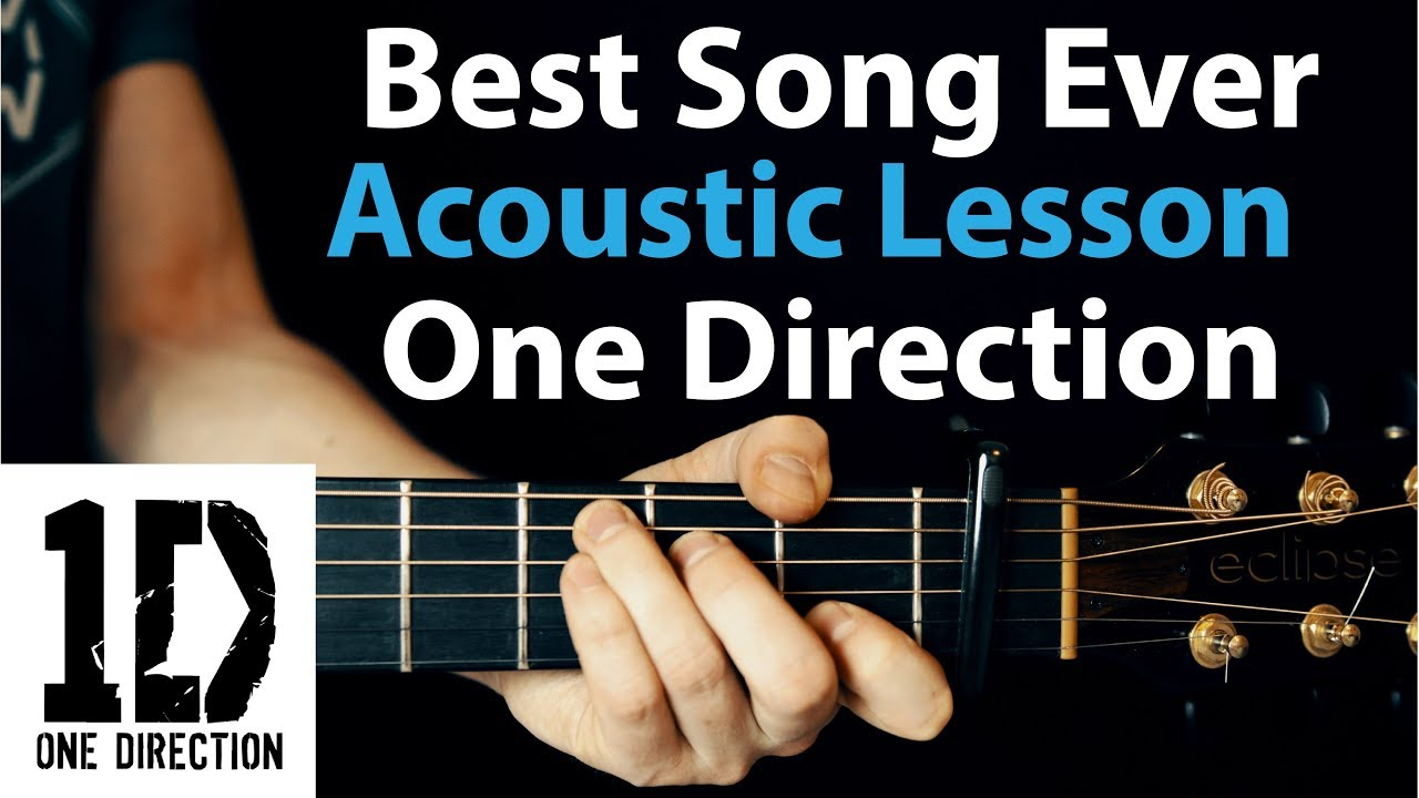 One Direction – Best Song Ever: Acoustic Guitar Lesson (Melody, Chords, Rhythm)