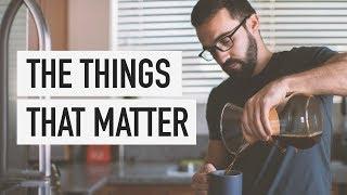 Video The Things That Matter MP3, 3GP, MP4, WEBM, AVI, FLV Januari 2019