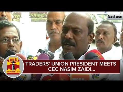 Traders-Union-President-meets-Chief-Election-Commissioner-Nasim-Zaidi--Thanthi-TV