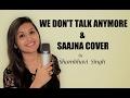 We Don't Talk Anymore & Saajna   Female Cover by Shambhavi Singh