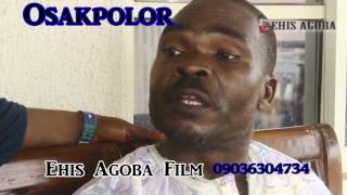Watch first official thriller for OSAKPOLOR Latest Benin Movie 2017 coming soon to this channel.Subscribe to watch Osakpolor full Benin Movie:- https://goo.gl/5MKkDpSTARRING:- Ehis Agoba, Akugbe Osagiede (Are U God), Francess Osunde,Also Watch:Latest Edo Movies:- https://goo.gl/boZ9MxLatest Edo Music Videos :- https://goo.gl/NDW6NWOSARO - Latest Benin Movies :- https://goo.gl/6AZIGC- Remember Sharing is caring!!! - Please show some love by sharing this video and also we would love to hear from you on the comment section below, and if you love to watch this Benin movie please hit the like button .