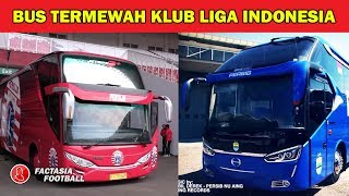 Download Video SIAPA PALING MEWAH...?? Inilah BUS Klub Liga Indonesia 2019 TERBARU MP3 3GP MP4