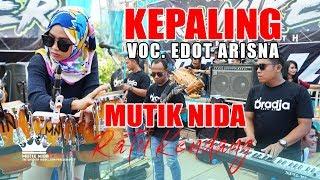 Video MUTIK NIDA FEAT EDOT ARISNA - KEPALING - LIVE JEPARA MP3, 3GP, MP4, WEBM, AVI, FLV Mei 2019