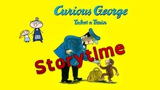 Curious George Takes the Train Read Along ~Bedtime Stories Read Aloud Books ~ Story Time!