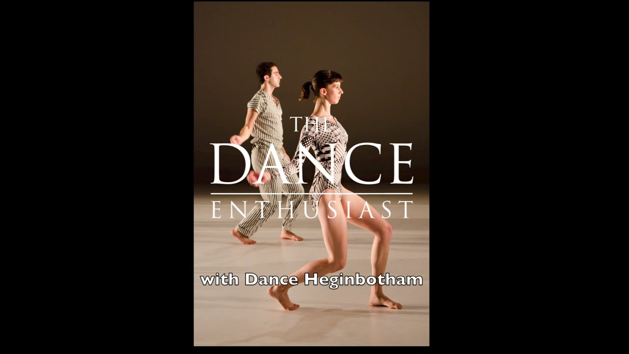 The Dance Enthusiast: Dance Up Close - John Eirich of Dance Heginbotham on Dancing Heginbotham