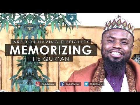 Are you having Difficulty Memorizing the Quran? Watch this - Okasha Kameny