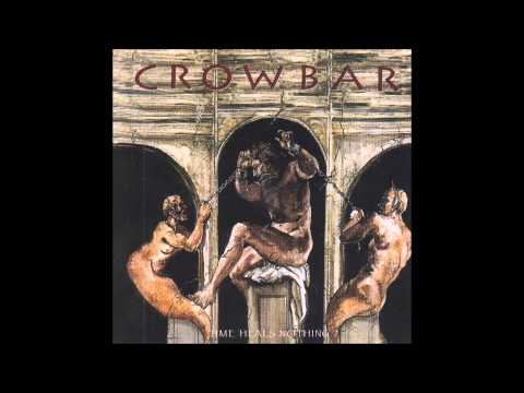 Crowbar - Time Heals Nothing - 1995 (full album)