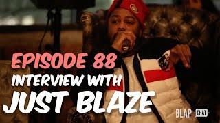 EPISODE 88 - Interview with JUST BLAZE   Illmind BLAPCHAT