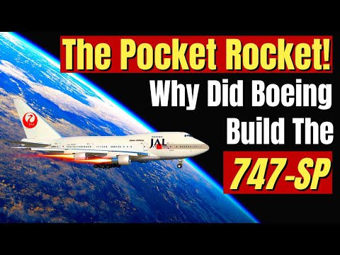 The 747 SP -  Why Did Boeing Build The Little Jumbo Pocket Rocket - The Boeing 747 SP On Maximus