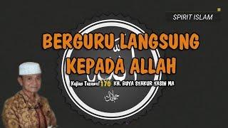 Video BERGURU LANGSUNG KEPADA ALLAH - BUYA SYAKUR #KajianTasawuf 170 MP3, 3GP, MP4, WEBM, AVI, FLV Juni 2018