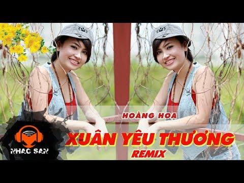 Xuân Yêu Thương (Remix) | Hoàng Hoa - Thời lượng: 4 phút, 30 giây.