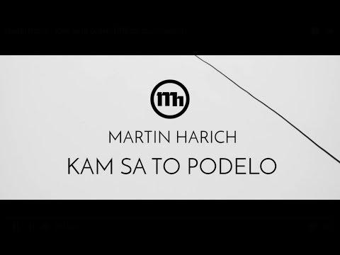 Martin Harich - 2639_martin-harich_kam-sa-to-podelo-radio-edit.mp3