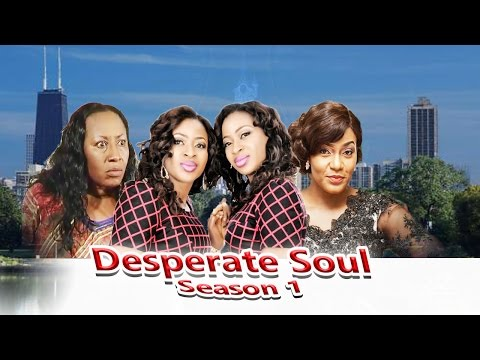 Desperate  Soul   - Nigerian Nollywood Movie