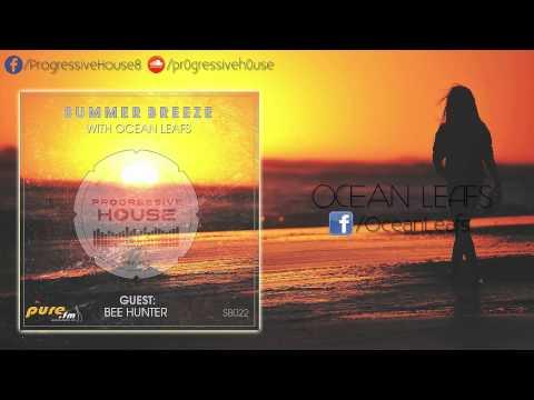 Ocean Leafs - Summer Breeze #022 - Bee Hunter GuestMix [28-02-2015]