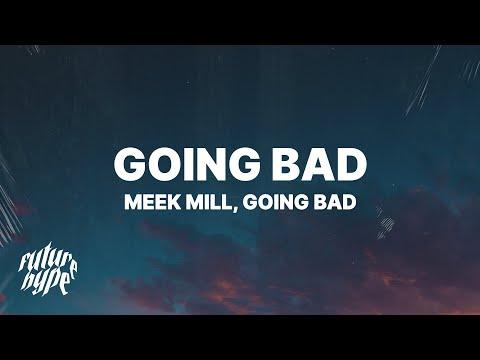 Meek Mill, Drake - Going Bad (Lyrics)
