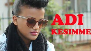 Adi Belete - Kesimme New Ethiopian Music 2015