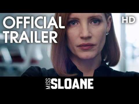 MISS SLOANE | Official Trailer | 2017 [HD]