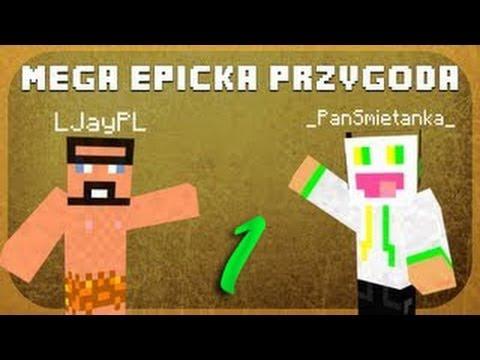 Minecraft: Mega Epicka Przygoda - Pan Śmietanka & Jaskiniowiec LJay
