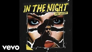 Video The Weeknd - In The Night (Audio) MP3, 3GP, MP4, WEBM, AVI, FLV Juli 2018