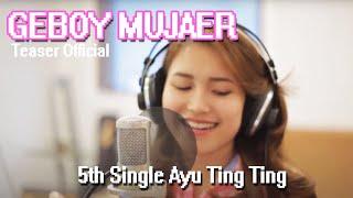 5th Single Ayu Ting Ting - Geboy Mujaer [Teaser Official] Video