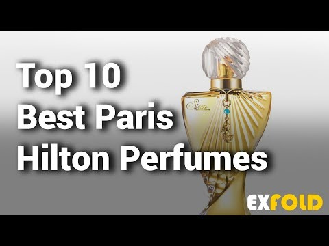 Top 10 Best Paris Hilton Perfumes  - Which is the best Paris Hilton Perfume?