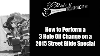 8. How to Perform a 3 Hole Oil Change on a 2015 Harley Street Glide Special