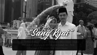 Sang Kyai - Sebuah Lagu Untuk KH. Imam Jazuli Lc,.MA