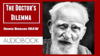 The Doctor's Dilemma by George Bernard Shaw - Audiobook