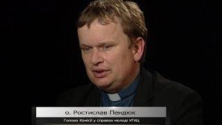 В очі: Гість - о. Ростислав Пендюк, голова Патріаршої комісії у справах молоді УГКЦ