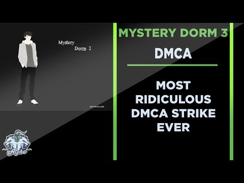 Mystery Dorm 3 and the most ridiculous DMCA Take Down Ever